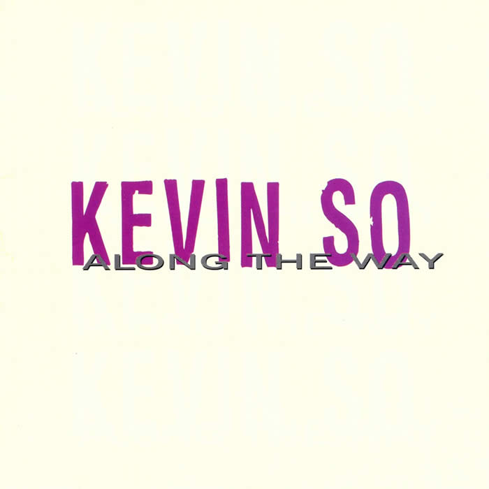 Kevin So Along The Way